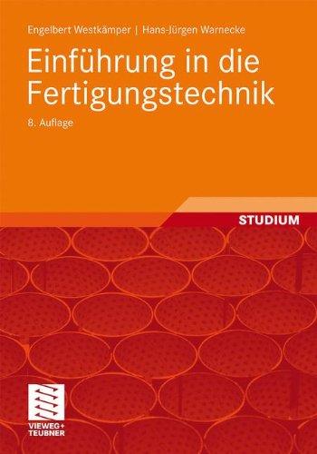 Einführung in die Fertigungstechnik (German Edition)