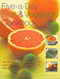 Best Vegetable Cookbooks - Five-a- Day Fruit & Vegetable Cookbook Review
