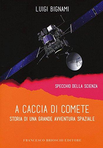 A caccia di comete. Storia di una grande avventura spaziale