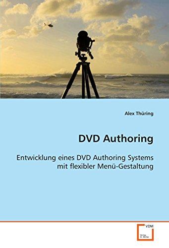 DVD Authoring: Entwicklung eines DVD Authoring Systems mit flexibler Menü-Gestaltung