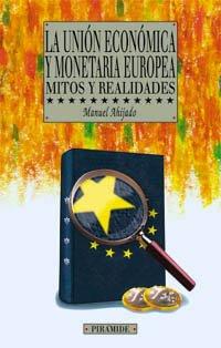 La Unión Económica y Monetaria Europea: Mitos y realidades (Empresa Y Gestión)
