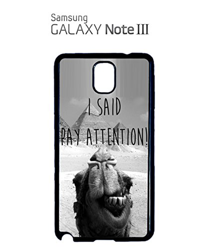 I Said Pay Attention Photo Bombing Camel Mobile Cell Phone Case Samsung Note 3 Black Blanc