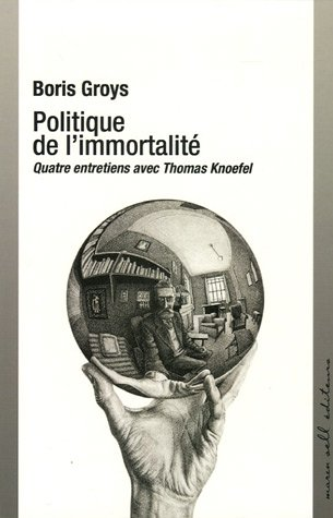 Politique de l'immortalité : Quatre entretiens avec Thomas Knoefel