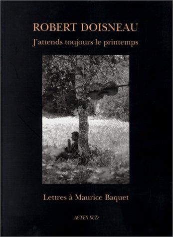 J'attends toujours le printemps par Robert Doisneau