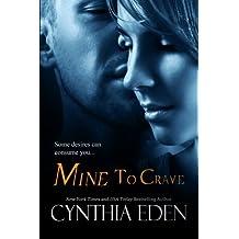 Mine to Crave (Mine - Romantic Suspense) (Volume 4) by Cynthia Eden (2014-02-25)