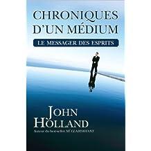Chroniques d'un médium - le messager des esprits