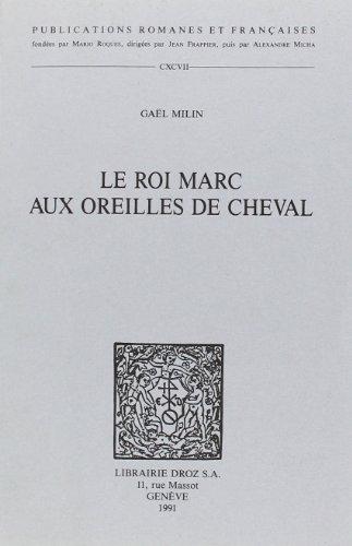 Le Roi Marc Aux Oreilles De Cheval