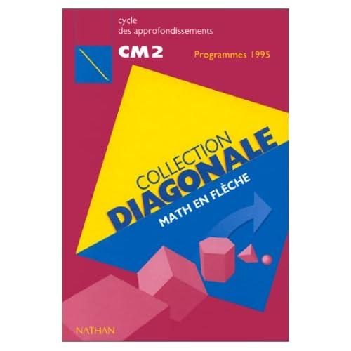 Maths en flèche, CM2. Livre de l'élève, édition1996, collection diagonale