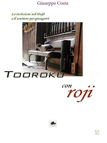 Tooroku - Iscrizioni nel Dojo e Roji