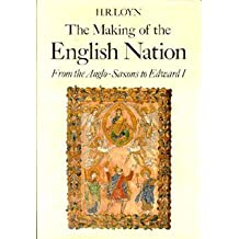 Making of the English Nation: From the Anglo-Saxons to Edward I by H. R. Loyn (1991-05-03)