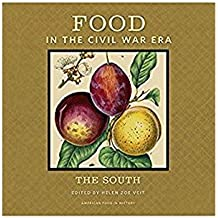 Food in the Civil War Era: The South (American Food in History) (English Edition)