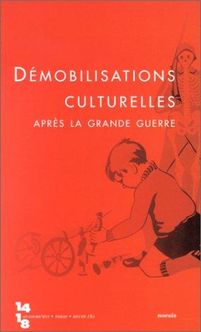 Revue 14/18 aujourd hui : Démobilisations culturelles après la grande guerre