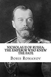 Nicholas II of Russia: the Emperor Who Knew the Fate