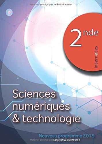 Sciences numériques et technologie - 2nde: Nouveau programme 2019 - Leçons et exercices par Internotes