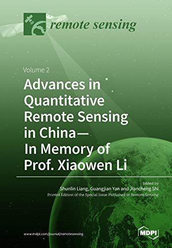 3c China (Advances in Quantitative Remote Sensing in China - In Memory of Prof. Xiaowen Li: Volume 2)