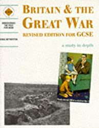 Britain and the Great War: a depth study: Student's Book (Discovering the Past for GCSE)