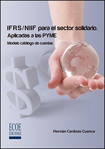 IFRS/NIIF para el sector solidario. Aplicadas a las PYME