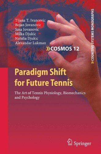 Paradigm Shift for Future Tennis: The Art of Tennis Physiology, Biomechanics and Psychology (Cognitive Systems Monographs) by Tijana T. Ivancevic (2010-12-13) par Tijana T. Ivancevic;Bojan Jovanovic;Sasa Jovanovic;Milka Djukic;Natalia Djukic;Alexandar Lukman