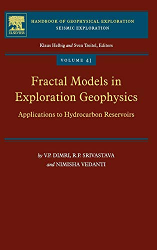 Fractal Models in Exploration Geophysics: Applications to Hydrocarbon Reservoirs (Volume 41) (Handbook of Geophysical Exploration: Seismic Exploration (Volume 41), Band 41)