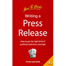 Writing a Press Release: How to Get the Right Kind of Publicity and News Coverage