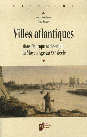 Villes atlantiques dans l'Europe occidentale du Moyen Age au XXe siècle