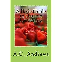 A Basic Guide to Organic Gardening