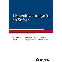 L'entraide autogérée en Suisse: étendue, développement et impacts sociaux et sanitaires