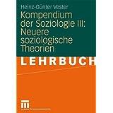 Kompendium der Soziologie III: Neuere Soziologische Theorien (German Edition)