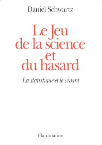 Le jeu de la science et du hasard : la statistiquet et le vivant