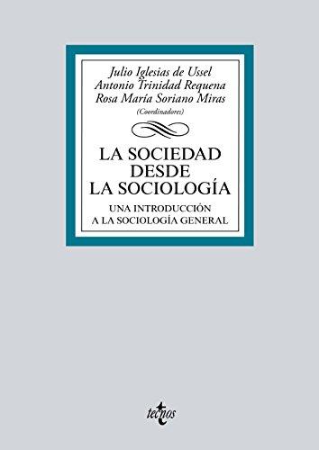 La sociedad desde la sociología: Una introducción a la sociología general (Derecho - Biblioteca Universitaria De Editorial Tecnos)