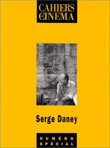 SERGE DANEY. Cahiers du Cinéma, numéro spécial, jullet-août 1992 par Collectif