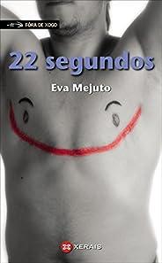 22 segundos (INFANTIL E XUVENIL - FÓRA DE XOGO E-book) (Galician Edition)
