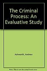 The Criminal Process: An Evaluative Study