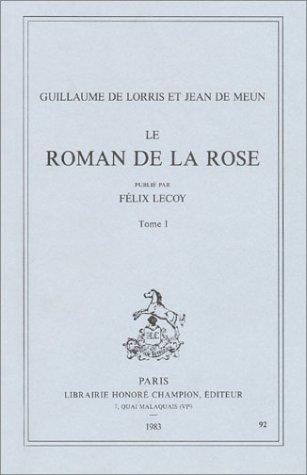 Le Roman de la rose, tome 1 (Publié par Félix Lecoy) par Guillaume de Lorris