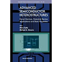 Advanced Semiconductor Heterostructures: Novel Devices, Potential Device Applications and Basic Properties