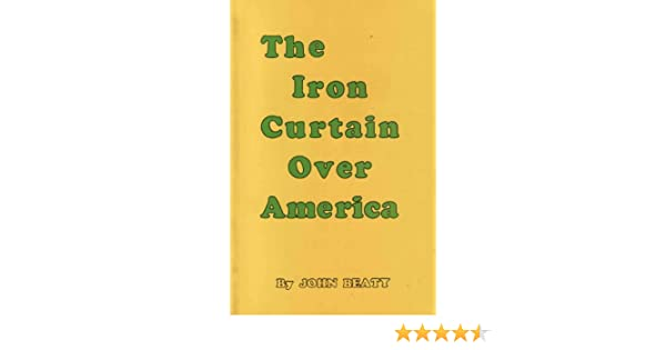 Iron Curtain Over America Amazoncouk John Beaty 9780913022306 Books