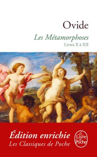 Les Métamorphoses : livres X à XII (Classiques t. 21011) par Ovide