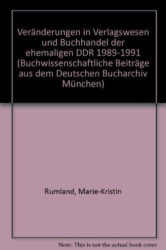 Veränderungen in Verlagswesen und Buchhandel der ehemaligen DDR 1989-1991