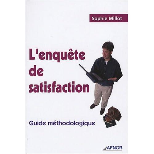 L'enquête de satisfaction: Guide méthodologique