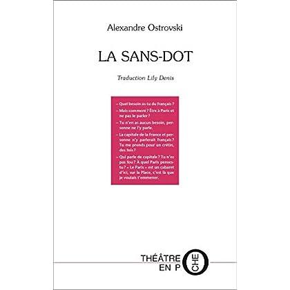La Sans-Dot: Trad. Lily Denis (Théâtre en poche)