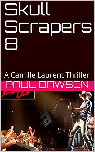 Skull Scrapers 8: A Camille Laurent Thriller (English Edition) - Super Scraper