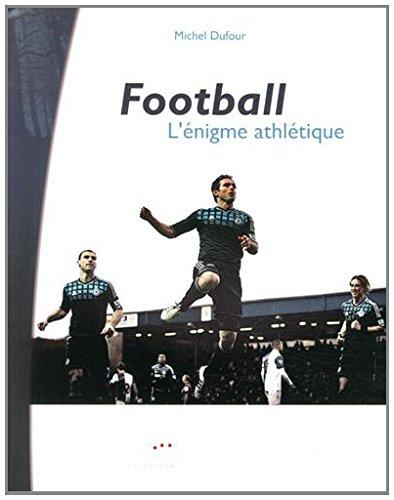 Football : l'énigme athlétique