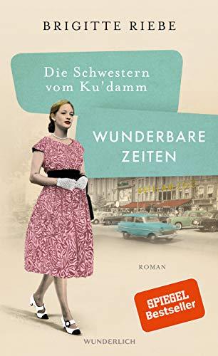 Buchseite und Rezensionen zu 'Die Schwestern vom Ku'damm: Wunderbare Zeiten' von Brigitte Riebe