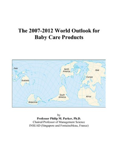 The 2007-2012 World Outlook for Baby Care Products