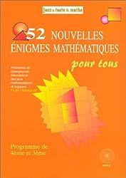 52 Nouvelles Énigmes mathématiques pour tous (4e-3e)