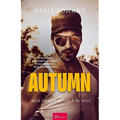 Autumn - Tome 1: Mon coeur s'ouvre à ta voix