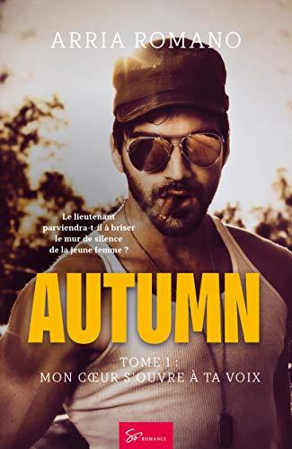 Autumn - tome 1: Mon cœur s'ouvre à ta voix par  So Romance