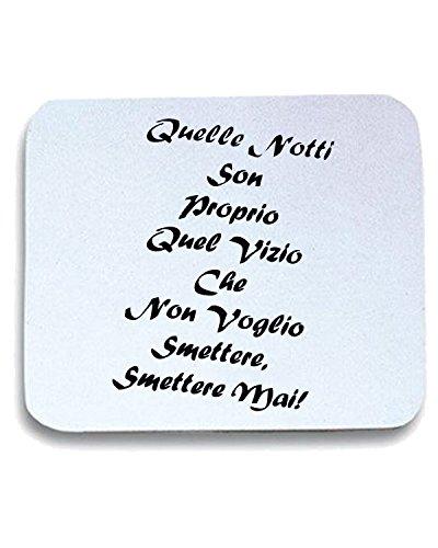 t-shirtshock-tappetino-mouse-pad-tdm00227-quelle-notti-son-proprio-quel-vizio-taglia-taglia-unica
