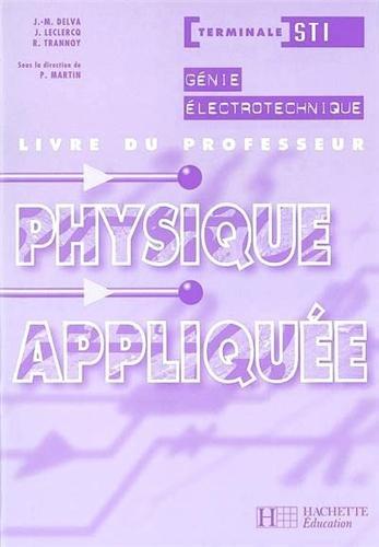 Physique appliquée, terminale STI Génie Electrotechique : livre du professeur