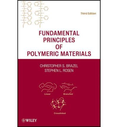 { [ FUNDAMENTAL PRINCIPLES OF POLYMERIC MATERIALS ] } By Brazel, Christopher S (Author) May-22-2012 [ Hardcover ]